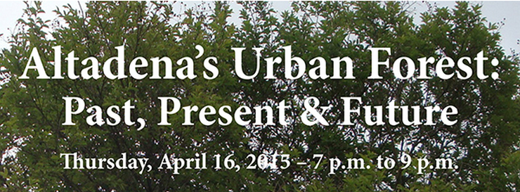 Reminder: Altadena's Urban Forest is Tonight's Topic at the Community Center