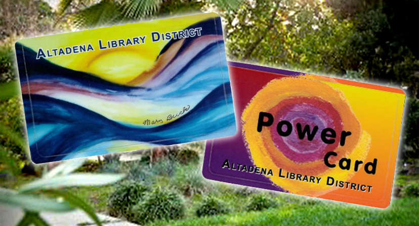 The Altadena Library Card – Your Access to Inspiration, Information, Education and Entertainment