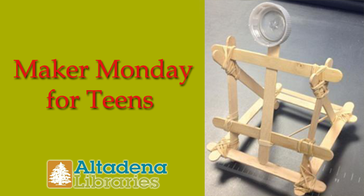 The Altadena Library Presents 'Maker Mondays' for Teens