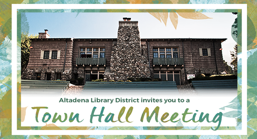 Altadena Library Districts Invites Residents to Community-wide Town Hall Meeting
