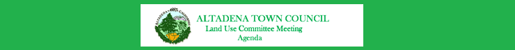 Altadena Town Council Land Use Committee Meeting Agenda for September 4, 2018